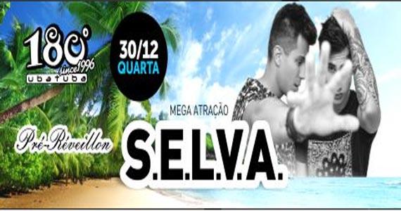 Festa Pré - Réveillon apresenta SELVA no 180 Graus Ubatuba Eventos BaresSP 570x300 imagem