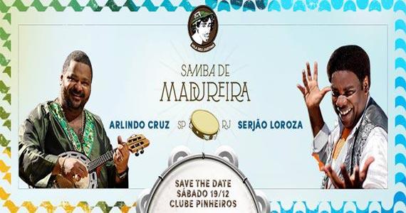 Samba de Madureira com Arlindo Cruz e Serjão Loroza no Esporte Clube Pinheiros Eventos BaresSP 570x300 imagem
