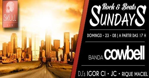 Skull Bar promove a Festa Rock and Beats Sundays com show da Banda Cowbell Eventos BaresSP 570x300 imagem