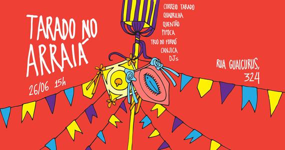 Bloco Tarado Ni Você realiza 1ª festa de São João Tarado no Arraiá na The Week Eventos BaresSP 570x300 imagem