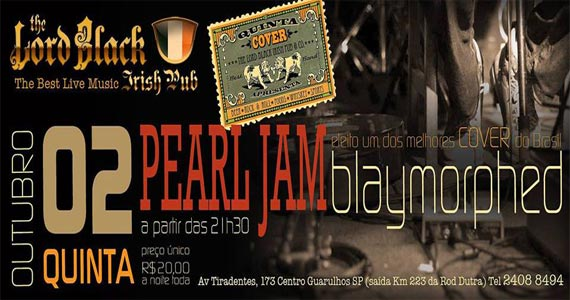 Pearl Jam Cover - Blaymorphed comanda a quinta-feira no The Lord Black