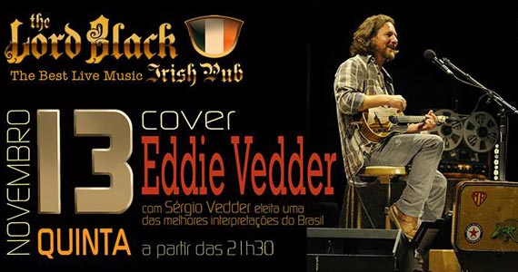 Cover de Eddie Vedder com Sérgio Vedder no palco do The Lord Black Eventos BaresSP 570x300 imagem