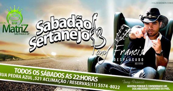 Tony Francis se apresenta no Sabadão Sertanejo do Bar Matriz Eventos BaresSP 570x300 imagem