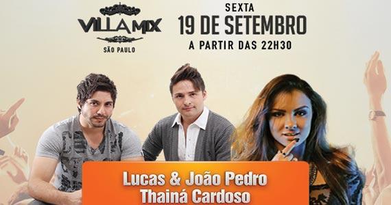Lucas & João Pedro e a cantora Thainá Cardoso animam a noite de sexta-feira no Villa Mix Eventos BaresSP 570x300 imagem