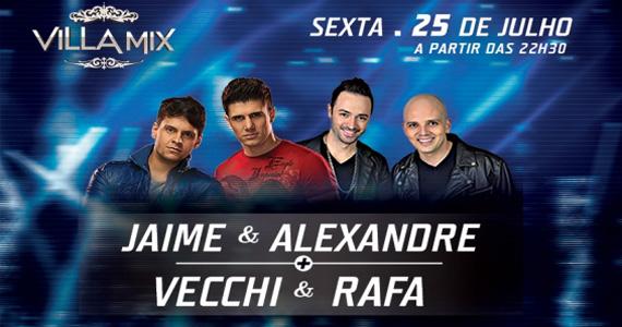 Duplas Jaime & Alexandre e Vecchi & Rafa nesta sexta-feira animando o Villa Mix Eventos BaresSP 570x300 imagem