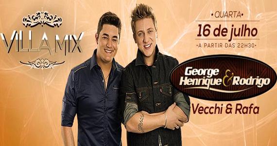 Villa Mix recebe as duplas George Henrique & Rodrigo e Vecchi & Rafa nesta quarta Eventos BaresSP 570x300 imagem