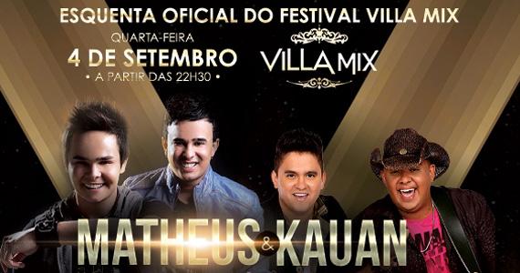Villa Mix recebe na quarta-feira a dupla Matheus & Kauan além de convidados especiais Eventos BaresSP 570x300 imagem
