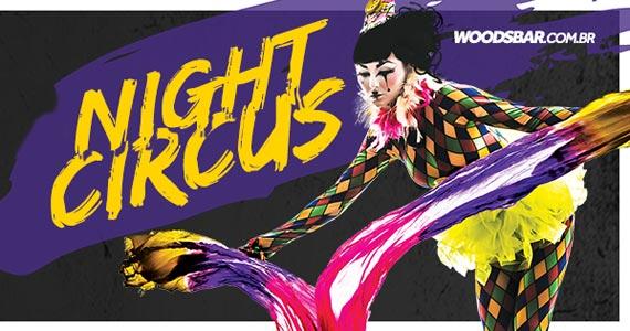 Festa Night Circus com Jonatas & Maurício e Talis & Welinton na Wood's SP Eventos BaresSP 570x300 imagem