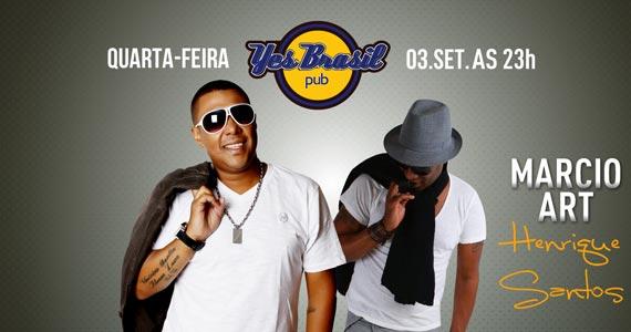 Marcio Art e Henrique Santos comandam a noite de quarta-feira no Yes Brasil Pub Eventos BaresSP 570x300 imagem