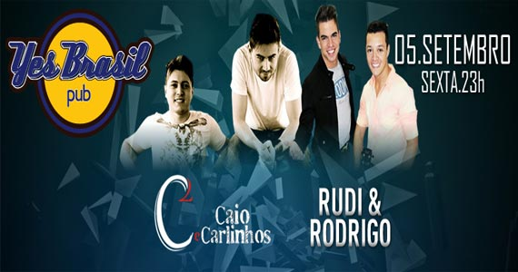 Caio e Carlinhos e Rudi e Rodrigo embalam a noite de sexta-feira com muito sertanejo no Yes Brasil Pub Eventos BaresSP 570x300 imagem