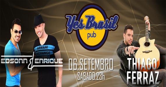 Edsonn e Enrique e Thiago Ferraz se apresentam neste sábado no Yes Brasil Pub Eventos BaresSP 570x300 imagem