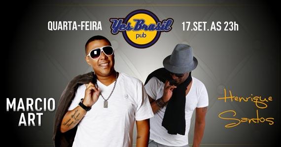 Marcio Art e Henrique Santos com o melhor do samba e pagode no Yes Brasil Pub Eventos BaresSP 570x300 imagem
