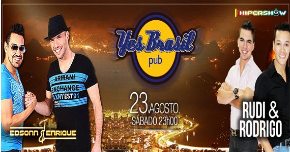 Yes Brasil Pub recebe o som de Edsonn e Enrique e Rudi e Rodrigo para animar a noite de sábado Eventos BaresSP 570x300 imagem