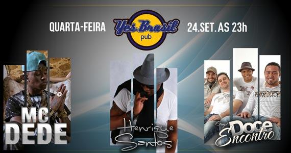 MC Dede, Henrique Santos e Doce Encontro no palco do Yes Brasil Pub na quarta-feira Eventos BaresSP 570x300 imagem