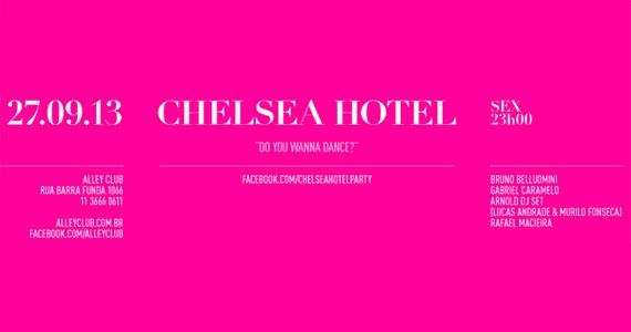 Festa Chelsea Hotel ganha segunda edição nesta sexta no Alley Club Eventos BaresSP 570x300 imagem