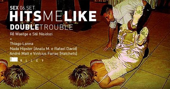 Alley Club tem festa Hits Me Like especial Double Trouble na sexta-feira Eventos BaresSP 570x300 imagem