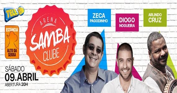 Arena Samba Clube reúne Zeca Pagodinho, Arlindo Cruz e Diogo Nogueira na Estância Alto da Serra Eventos BaresSP 570x300 imagem