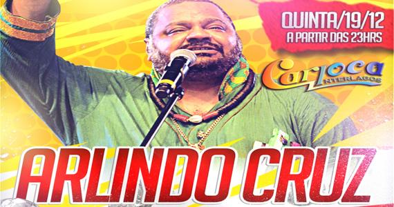 Cantor Arlindo Cruz se apresenta nesta quinta-feira no palco do Carioca Interlagos Eventos BaresSP 570x300 imagem