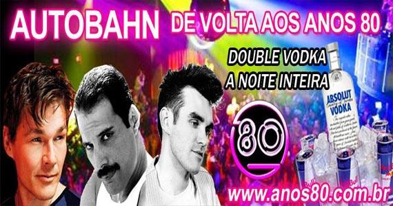 Mega Festa Anos 80 com Double Vodka agita a Autobahn neste sábado Eventos BaresSP 570x300 imagem