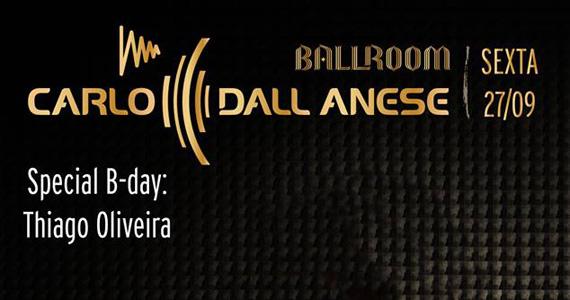 DJ Carlo Dall Anese agita a noite desta sexta-feira na Ballroom Eventos BaresSP 570x300 imagem