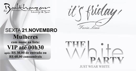 Festa It's Friday com DJs convidados nas pick-ups na The White Party no Sr. Balthazar Eventos BaresSP 570x300 imagem
