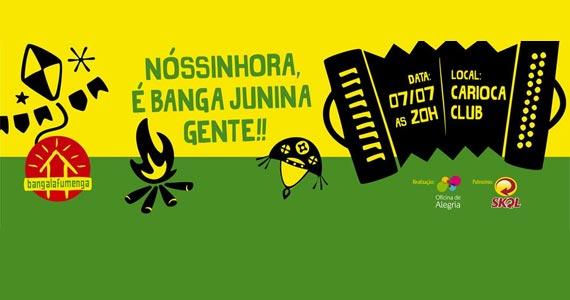 Arraiá do Bangalafumenga em São Paulo no Carioca Club Eventos BaresSP 570x300 imagem