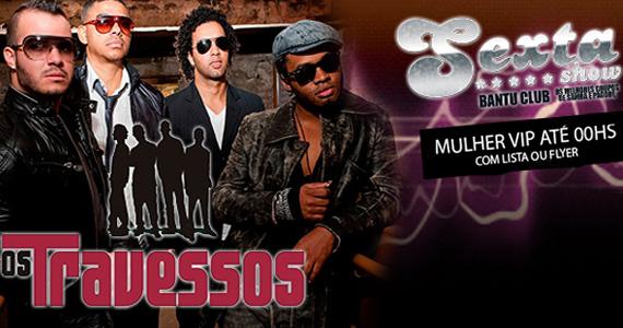 Os Travessos se apresentam nesta sexta-feira no Bantu Club Eventos BaresSP 570x300 imagem