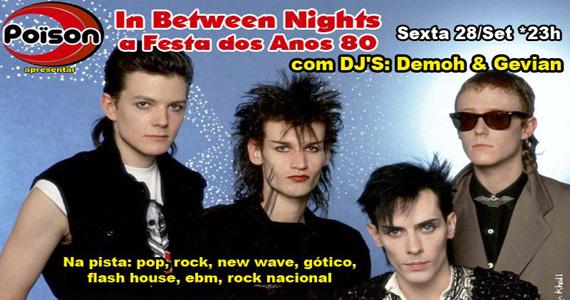 In Between Nights, a Festa dos Anos 80 no Poïson Bar e Balada nesta sexta Eventos BaresSP 570x300 imagem