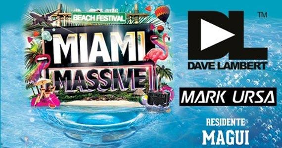 Beach Festival Miami Massive com os DJs Mark Ursa e Dave Lambert no Sirena Eventos BaresSP 570x300 imagem