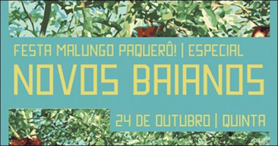 Festa Malungo! Especial Novos Baianos nesta quinta-feira no Beco 203 Eventos BaresSP 570x300 imagem