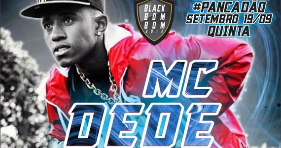 Pancadão do Black Bom Bom agita a quinta-feira com MC Dedé  Eventos BaresSP 570x300 imagem