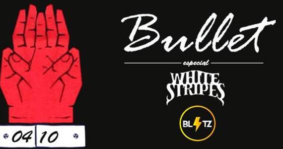 Blitz Haus agita a festa Bullet com especial White Stripes - Rota do Rock Eventos BaresSP 570x300 imagem