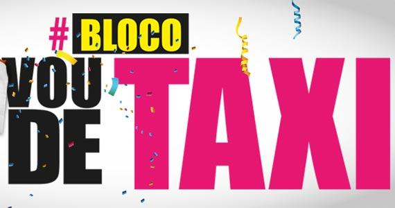 Bloco Vou de Taxi - Carnaval 2017 Eventos BaresSP 570x300 imagem