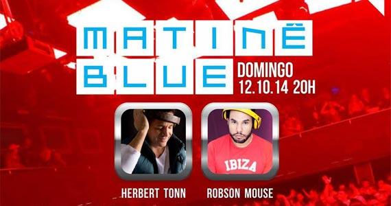 Matinê Blue com Herbert Tonn e Robson Mouse neste domingo na balada Blue Space Eventos BaresSP 570x300 imagem