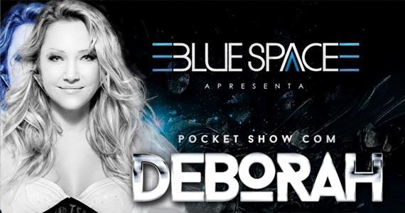 Deborah Blando se apresenta neste sábado na balada GLS Blue Space Eventos BaresSP 570x300 imagem