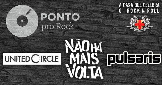 Bandas Não há mais Volta, United Circle e Pulsaris comandam o projeto Ponto Pro Rock nesta quinta-feira no Gillans Inn Eventos BaresSP 570x300 imagem