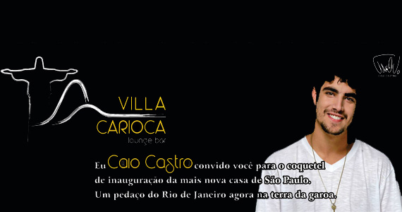 Ator Caio Castro inaugura Villa Carioca Lounge Bar na Vila Mariana nesta quinta-feira Eventos BaresSP 570x300 imagem
