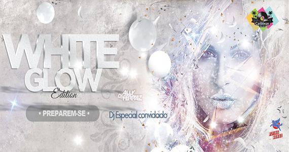 Festa White Glow com DJs agitando a noite de sexta-feira no Caribbean Disco Club Eventos BaresSP 570x300 imagem