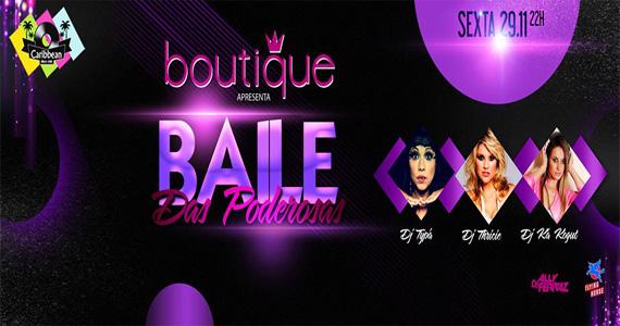 Baile das Poderosas agita a noite de sexta-feira no Caribbean Disco Club Eventos BaresSP 570x300 imagem