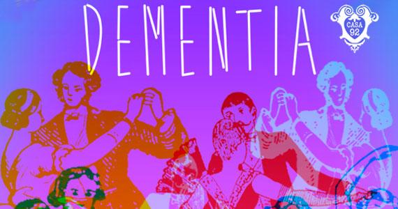 Casa 92 tem Noite Dementia embalando o público neste sábado  Eventos BaresSP 570x300 imagem