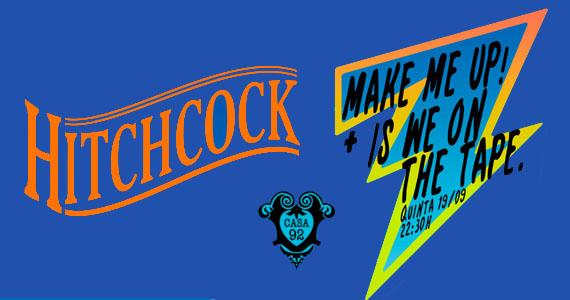 Casa 92 tem Noite Hitchcock com Is We On The Tape + Make Me Up Eventos BaresSP 570x300 imagem