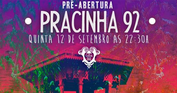 Casa 92 tem pré-abertura da Pracinha 92 nesta quinta-feira Eventos BaresSP 570x300 imagem