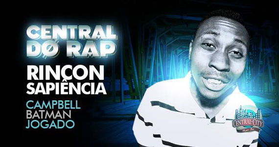 Central do Rap com Rinçon Sapiência e convidados no Central City Music Bar Eventos BaresSP 570x300 imagem