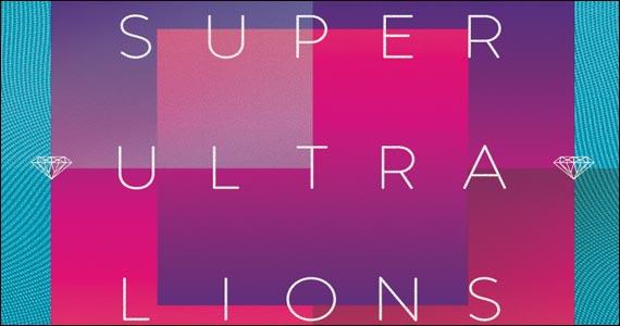 Acontece na véspera de feriado a Festa Super Ultralions no Cine Joia Eventos BaresSP 570x300 imagem