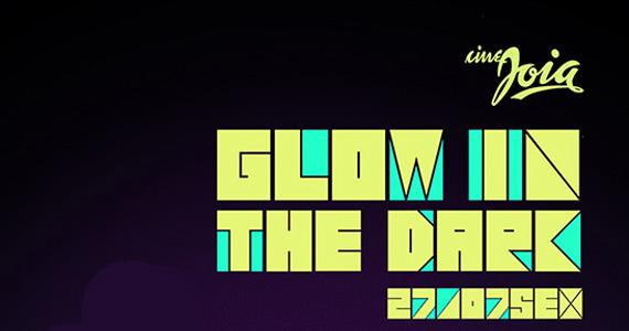 Cine Joia apresenta mais uma edição da Festa Glow In The Dark Eventos BaresSP 570x300 imagem