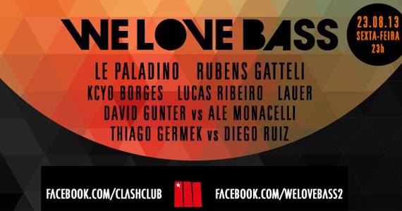 Clash Club tem festa We Love Bass nesta sexta-feira com DJs convidados Eventos BaresSP 570x300 imagem