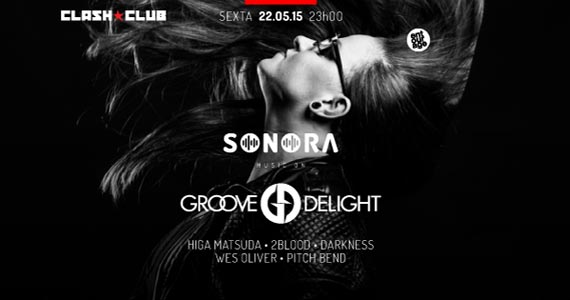 Sonora apresenta a Festa Groove Delight  animando a Clash Club Eventos BaresSP 570x300 imagem