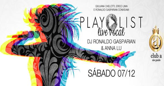 Festa Playlist Live Vocal com o DJ Ronaldo Gasparian e a cantora Anna Lu neste sábado no Club A São Paulo Eventos BaresSP 570x300 imagem