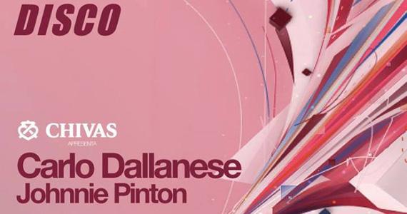 Carlo Dallanese e Johnnie Pinton agitam a festa da Chivas este sábado na Club Disco Eventos BaresSP 570x300 imagem