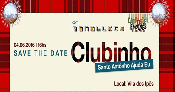 Festa Clubinho Santo Antônio Ajuda Eu agita a Vila dos Ipês com show do Monobloco Eventos BaresSP 570x300 imagem